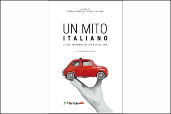 Un Mito Italiano – La 500: fenomeno sociale e di costume
